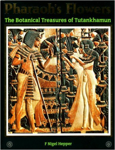 9780112500407: Pharaohs Flowers the Botanical Treasures of Tutankamun