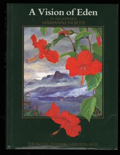 9780112500889: A Vision of Eden: The Life and Work of Marianne North