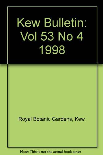 Kew Bulletin: Vol 53 No 4 1998 (Paperback): Kew Royal Botanic Gardens