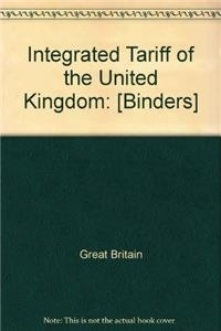 9780112605300: Integrated Tariff of the United Kingdom: [Binders]