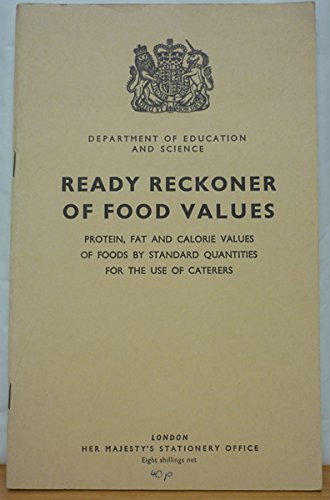 9780112700449: Ready Reckoner of Food Values: Protein, Fat and Calorie Values of Foods by Standard Quantities for the Use of Caterers