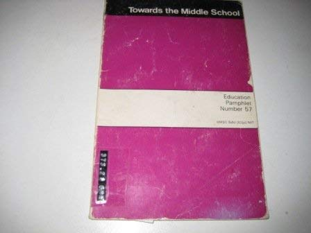 9780112700968: Towards the middle school