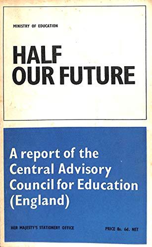 9780112701248: Half Our Future: Report