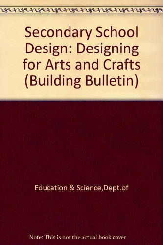 9780112702153: Secondary School Design: Designing for Arts and Crafts (Building Bulletin)