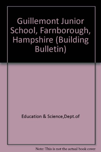 9780112703518: Guillemont Junior School, Farnborough, Hampshire (Building Bulletin)
