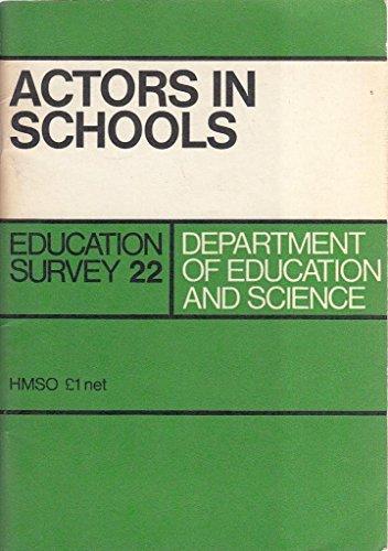 9780112703822: Actors in Schools (Education Surveys 22)