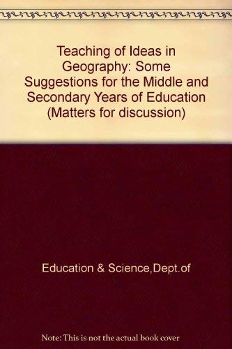 9780112704454: Teaching of Ideas in Geography: Some Suggestions for the Middle and Secondary Years of Education (Matters for discussion)