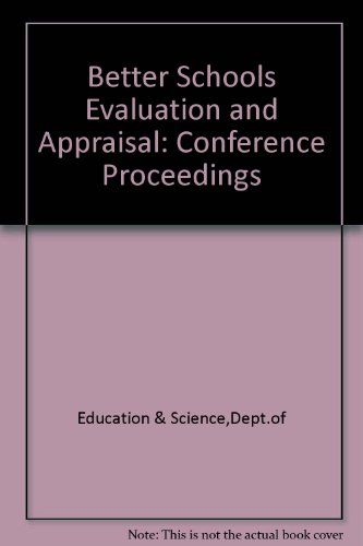 9780112705864: Better Schools Evaluation and Appraisal: Conference Proceedings