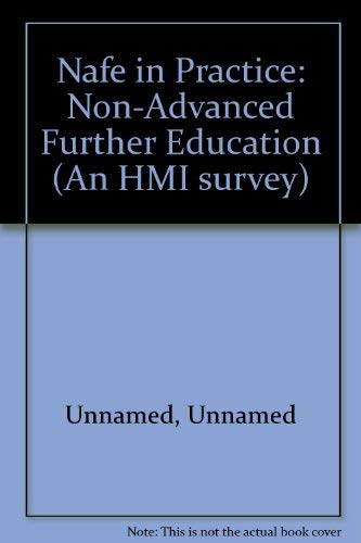9780112706090: Nafe in Practice: Non-Advanced Further Education (An HMI survey)