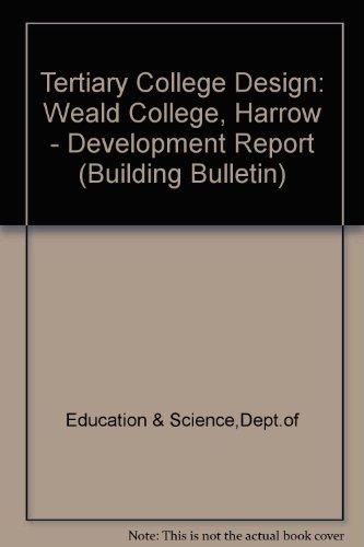 9780112706618: Tertiary College Design: Weald College, Harrow - Development Report (Building Bulletin)