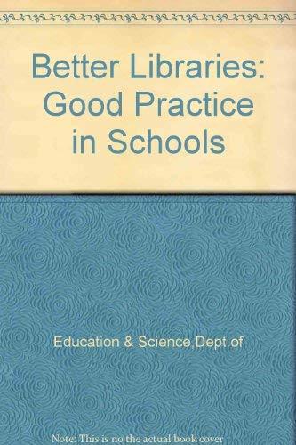 9780112706717: Better Libraries: Good Practice in Schools