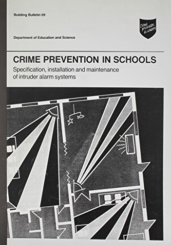 9780112706779: Crime Prevention in Schools: Specification, Installation and Maintenance of Intruder Alarm Systems (Building Bulletin)