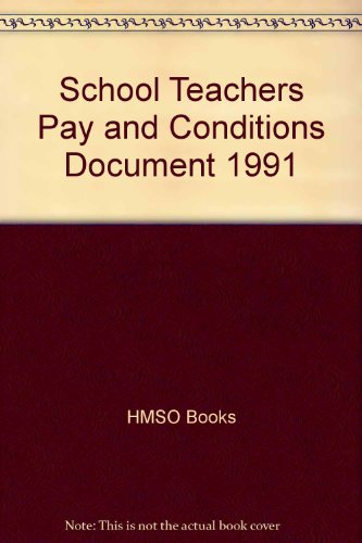 9780112707684: School Teacher's Pay & Conditions Documents, 1991