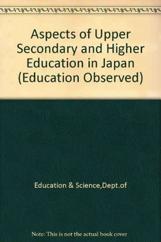 9780112707714: Aspects of Upper Secondary and Higher Education in Japan (Education Observed)
