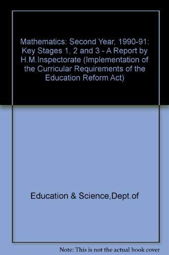 9780112707912: Mathematics: Second Year, 1990-91: Key Stages 1, 2 and 3 - A Report by H.M.Inspectorate (Implementation of the Curricular Requirements of the Education Reform Act)