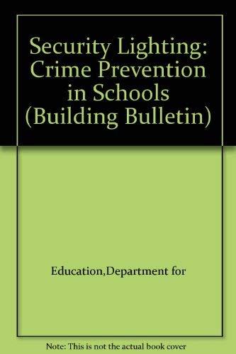 9780112708223: Security Lighting: Crime Prevention in Schools (Building Bulletin)
