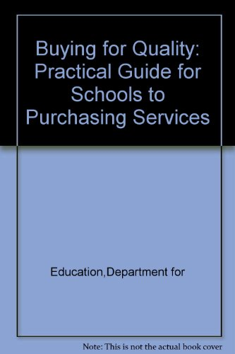 9780112708681: Buying for Quality - A Practical Guide for Schools to Purchasing Services