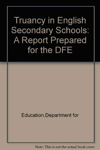 9780112708704: Truancy in English Secondary Schools: A Report Prepared for the Dfe