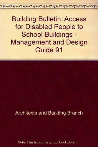 9780112710622: Building Bulletin: Access for Disabled People to School Buildings - Management and Design Guide 91