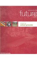 9780112711827: Schools for the future: designing school grounds