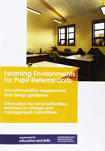 9780112711926: Learning Environments for Pupil Referral Units: Accommodation Requirements and Design Guidance Information for Local Authorities, Teachers-in-Charge and Management Committees