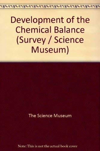 9780112900108: Development of the Chemical Balance (A Science Museum survey)
