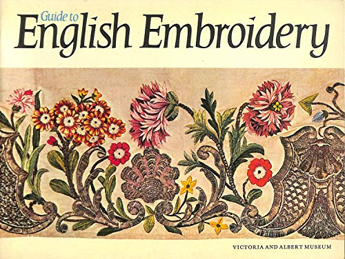 Guide to English Embroidery: Victoria and Albert Museum