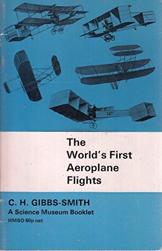 9780112900337: World's First Aeroplane Flights, 1903-08, and Earlier Attempts to Fly (A Science Museum booklet)