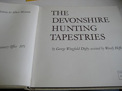 The Devonshire Hunting Tapestries.: DIGBY, George Wingfield, assisted by Wendy Hefford: