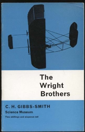 9780112900467: The Wright Brothers. a Brief Account of Their Work 1899-1911.