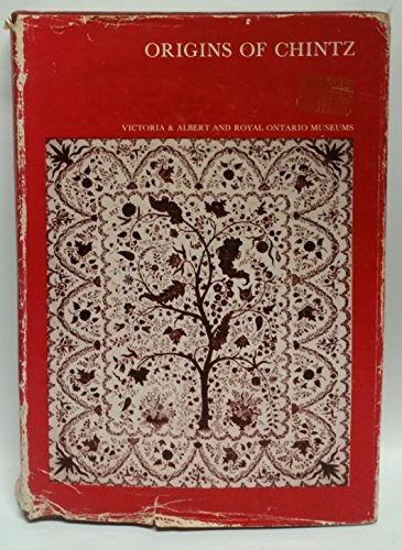 9780112900535: Origins of Chintz: With a Catalogue of Indo-European Cotton-paintings in the Victoria and Albert Museum, London and the Royal Ontario Museum, Toronto