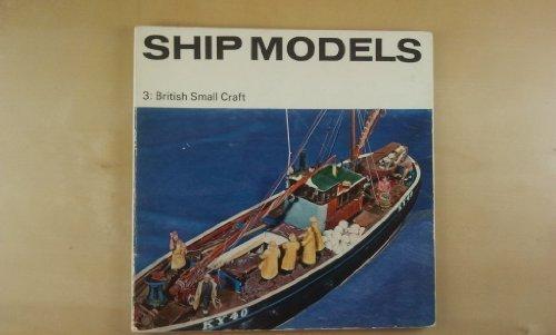 9780112900597: Ship Models: British Small Craft Pt. 3 (Illustrated Booklet)