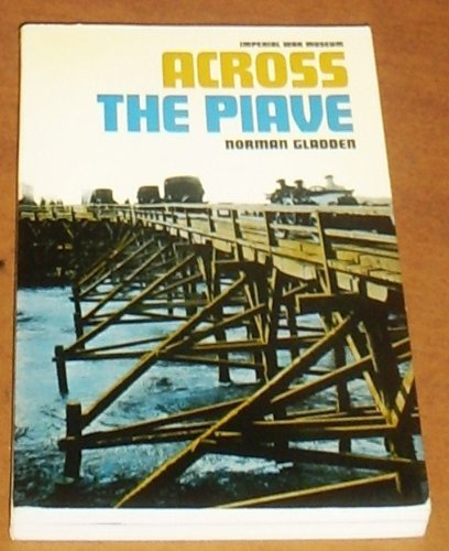 9780112900702: Across the Piave: Personal Account of the British Forces in Italy, 1917-19