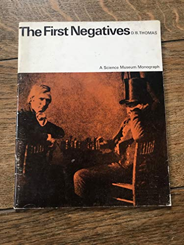 9780112900894: First Negatives: An Account of the Discovery and Early Use of the Negative-positive Photographic Process