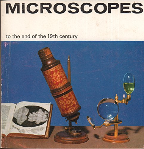 Microscopes to the End of the Nineteenth Century (Illustrated Booklet) Microscopes to the End of the Nineteenth Century (Illustrated Booklet), The Science Museum, Used, 9780112901051 No writing, highlighting, or marks in