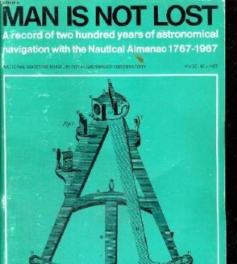 9780112901211: Man Is Not Lost: Record of Two Hundred Years of Astronomical Navigation with the