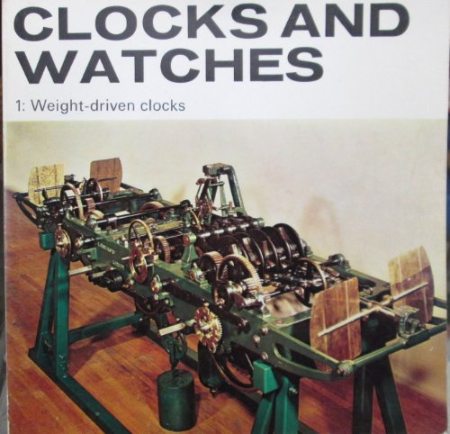 9780112901419: Clocks and Watches: Weight Driven Clocks Pt. 1 (Illustrated Booklet)