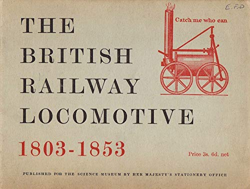 9780112901525: 'BRITISH RAILWAY LOCOMOTIVE, 1803-53'
