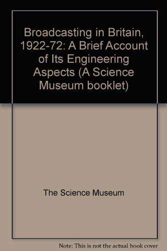 9780112901556: Broadcasting in Britain, 1922-72: A Brief Account of Its Engineering Aspects (Booklets / Science Museum)