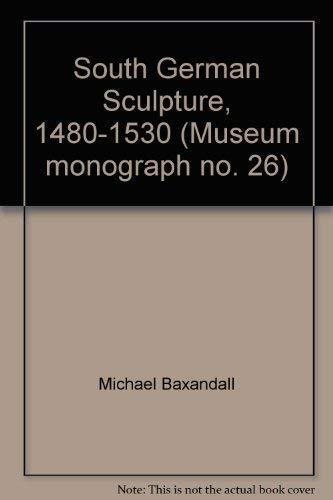 9780112901631: South German Sculpture, 1480-1530 (Monograph)