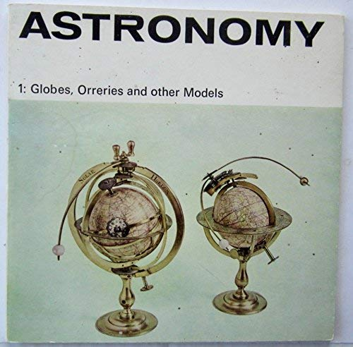 9780112901662: Astronomy: Globes, Orreries and Other Models Pt. 1 (Illustrated Booklet)