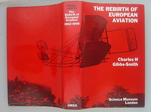 9780112901808: Rebirth of European Aviation, 1902-08: Study of the Wright Brothers' Influence