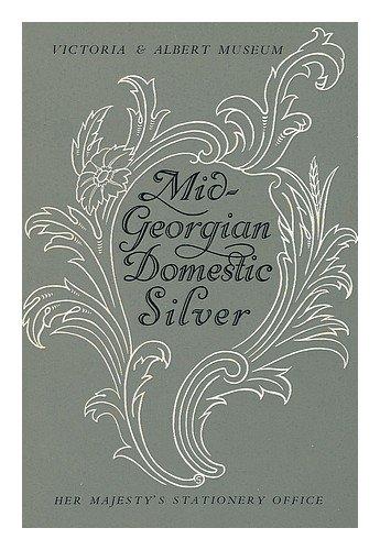 9780112902546: Mid-Georgian Domestic Silver (Small Picture Books)
