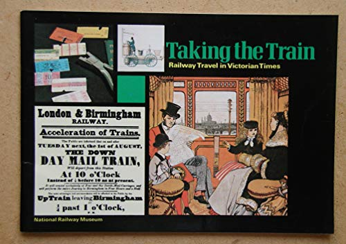 9780112902621: Taking the train: Railway travel in Victorian times