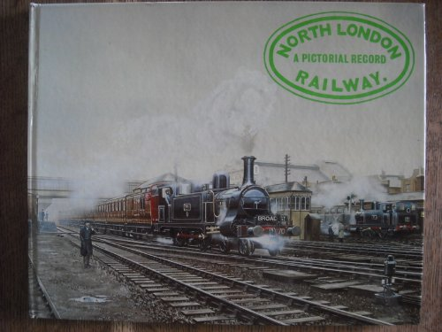 9780112902737: North London Railway: A Pictorial Record