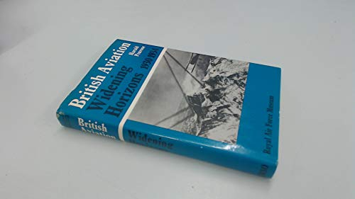 British Aviation: Widening Horizons 1930-1934 (0112902979) by Harald Penrose