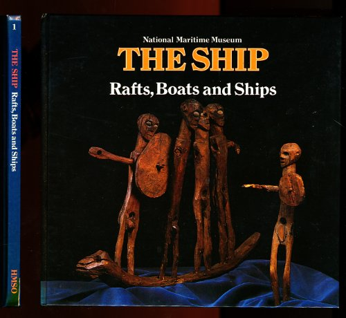 9780112903123: 1 - The Ship: Rafts, Boats and Ships From Prehistoric Times to the Mediaeval Era