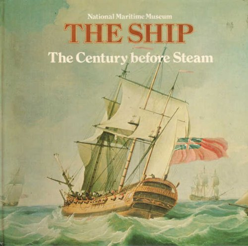 9780112903147: The Century before Steam: The Development of the Sailing Ship 1700-1820 (The Ship)