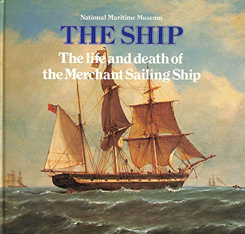 9780112903178: Life and Death of the Merchant Sailing Ships (The Ship, Number 7)