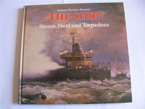 9780112903185: Steam, Steel and Torpedoes: [8]: Warship in the Nineteenth Century (The ship ; 8)